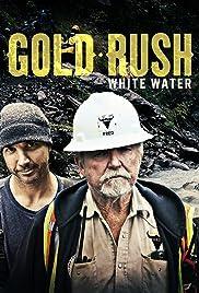 Gold Rush: White Water Poster