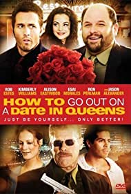 How to Go Out on a Date in Queens (2006) Poster - Movie Forum, Cast, Reviews