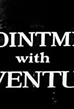 Appointment with Adventure