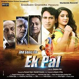 Jee Lene Do Ek Pal movie, song and  lyrics