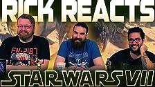 RICK REACTS ~ Star Wars: Episodio VII - El despertar de la fuerza