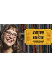 Adventures in Moviegoing with Rebecca Miller