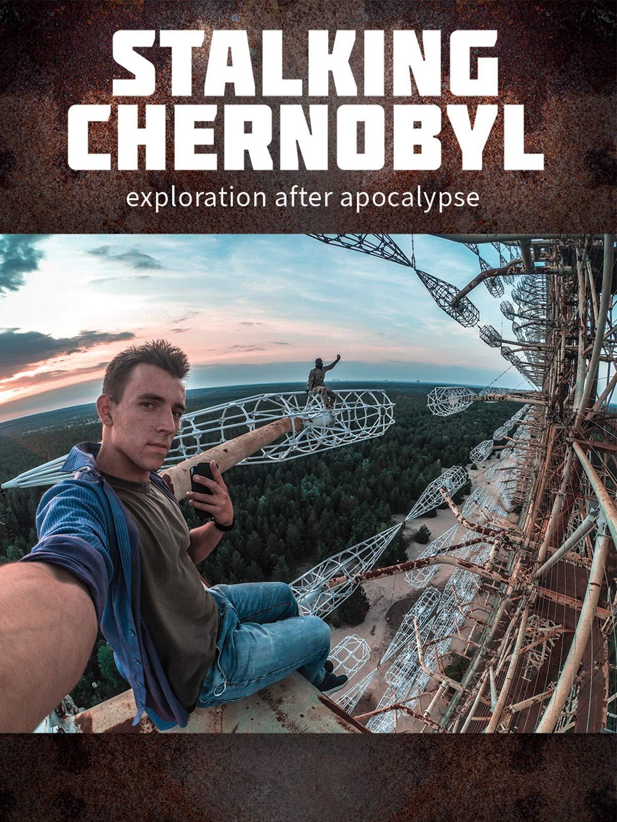 Filme Stalking Chernobyl - Exploração Após o Apocalypse - Legendado Download