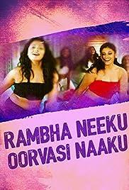 Rambha Neeku Oorvasi Naaku Poster