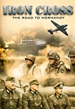 Iron Cross: The Road to Normandy