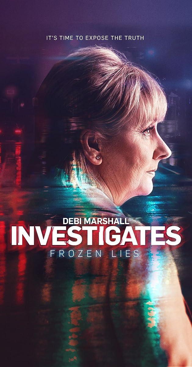 descarga gratis la Temporada 1 de Debi Marshall Investigates: Frozen Lies o transmite Capitulo episodios completos en HD 720p 1080p con torrent