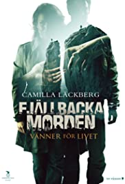 Fjällbackamorden: Vänner för livet (2013) Poster - Movie Forum, Cast, Reviews