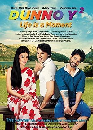 Dunno Y 2... Life Is a Moment movie, song and  lyrics