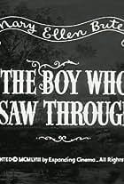 The Boy Who Saw Through