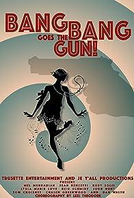 Primary photo for Bang Bang Goes the Gun!