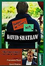 Behind the Scenes with David Shatraw