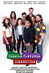 Rachel Robyn Wagner, Amandalyn McLellan, Bobby McGruther, Samantha Nolte, Lawrence Kochoa, Bianca Roses, Maya Tripathy, and Robert Lincoln in Tequila Flavored Cigarettes (2019)