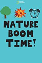 Nature Boom Time!