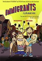 Immigrants (L.A. Dolce Vita)