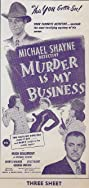 Murder Is My Business (1946) Poster