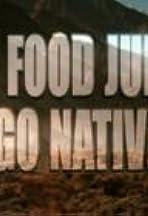 Fast Food Junkies Go Native