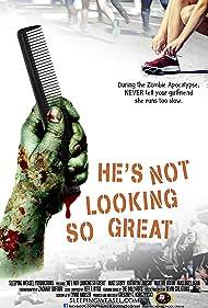 He's Not Looking So Great (2013)