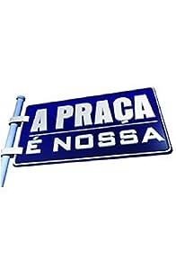 Primary photo for A Praça é Nossa