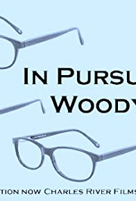 Primary photo for In Pursuit of Woody Allen