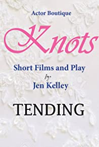 Primary photo for Knots: Tending