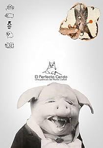 Download movies free El perfecto cerdo [movie]