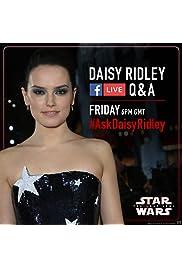 Daisy Ridley Facebook Live Q&A