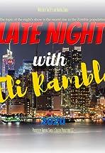 Late Night with Eli Ramble