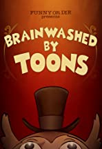 Brainwashed by Toons