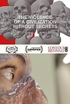 The Violence of a Civilization without Secrets