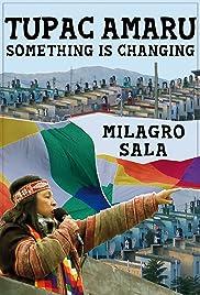 Tupac Amaru, algo está cambiando: something is changing Poster