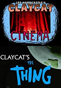 Watch live movies hollywood Claycat's the Thing by Lee Hardcastle [1080p]