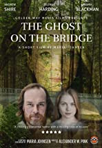 The ghost on the bridge