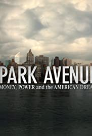Park Avenue: Money, Power and the American Dream Poster
