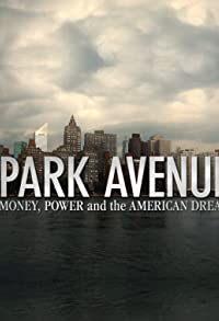 Primary photo for Park Avenue: Money, Power and the American Dream