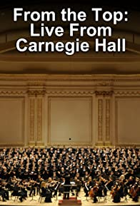 Primary photo for From the Top at Carnegie Hall