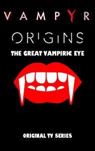 Englischer Film Torrents kostenloser Download Vampyr: The Origins: The Great Vampiric Eye [DVDRip] [UltraHD] by Tommy Hans, Anna Perez Menendez
