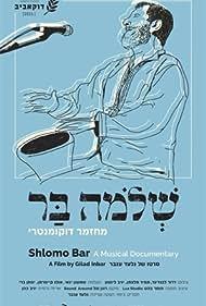 Shlomo Bar - a Musical Documentary (2021)
