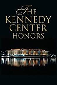 Primary photo for The Kennedy Center Honors: A Celebration of the Performing Arts