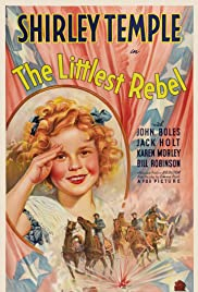 The Littlest Rebel (1935) Poster - Movie Forum, Cast, Reviews