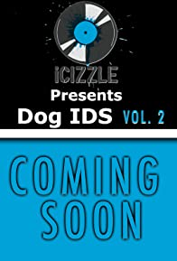 Primary photo for Icizzle Presents Dog IDS Vol 2