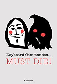 Keyboard Commandos Must Die