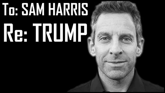 Good free downloadable movies My Letter to Sam Harris About Trump [1020p]