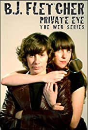 B.J. Fletcher: Private Eye (TV Series 2008- ) - IMDb