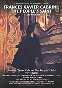 Frances Xavier Cabrini: The People's Saint by none