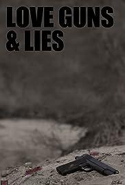 Love Guns & Lies Poster