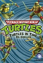 Teenage Mutant Ninja Turtles: Turtles in Time Re-Shelled Poster