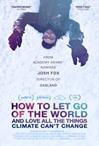 Torrents movie downloads How to Let Go of the World and Love All the Things Climate Can't Change by Josh Fox [1080pixel]