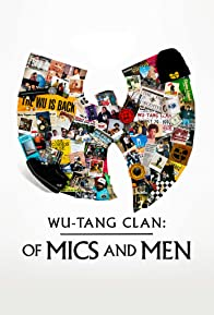 Primary photo for Wu-Tang Clan: Of Mics and Men