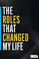 The Roles That Changed My Life