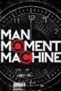 Man, Moment, Machine (2005) Poster